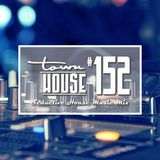 townHOUSE 152~A seductive mix of House Music