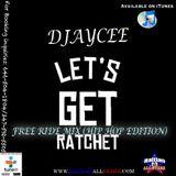 Free Ride Mix (Ratchet Hip Hop Edition) - DJayCee {Haitian All-StarZ DJ}