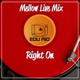 Dj Edu Rio - Mellow Live Mix (Right On)