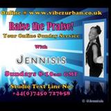 Raise the Praise! (23/07/17) on www.vibezurban.co.uk