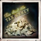 This Aint no Tax Money Trap Mix
