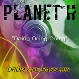 Planet H - 'Doing Doing Doing' Drum And Bass Mix