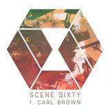 Scene Sixty #1 - Carl Brown