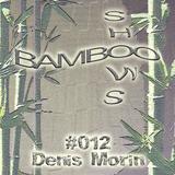Bamboo Shows 012 - Denis Morin (Là-Haut Dans l'Océan) - 01.08.18
