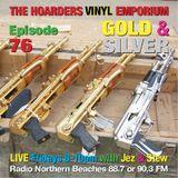 The Hoarders' Vinyl Emporium 76 - 'Gold & Silver'