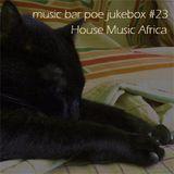 music bar poe jukebox #23 House Music Africa