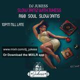 #SlowJamzWithJukess - mixlr.com/dj_jukess - @DJ_Jukess