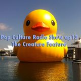 Pop Culture Radio Show ep13 - The Creature Feature