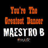 Maestro B - The Greatest Dancer