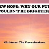 A NEW HOPE: WHY OUR FUTURE COULDN'T BE BRIGHTER - Audio