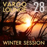 VARGO LOUNGE 28 - Winter Session