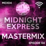 Midnight Express Mastermix [Episode 04]