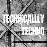 Technically Techno - Techno mix by Mattia Nicoletti - Milano - February 7 2017