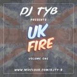 DJ TY-B: UK FIRE (Volume 1)