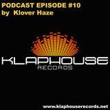 Klaphouse Records Podcast Episode #10 by KLOVER HAZE