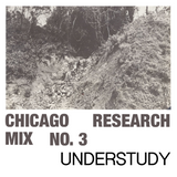 Chicago Research Mix No. 3 [Understudy]