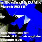 Mijk van Dijk DJ Mix March 2016