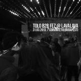 Tolo b2b FeZ @ LavaLava (31.03.2013.)