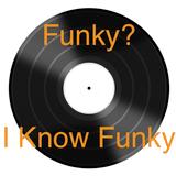Funky? I Know Funky!