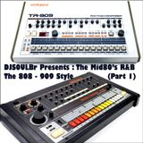 DjSoulBr Presents : The Mid80's R&B - TR808-909  Style (Part 1)