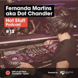 Hot Stuff 013 with Fernanda Martins aka Dot Chandler (Live at Zul Club, Cantabria, Spain)