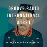 Groove Radio Intl #1381: Felix Cartal / Swedish Egil
