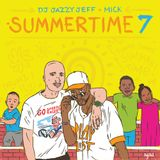 DJ Jazzy Jeff & MICK: Summertime Volume 7