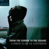 FROM THE CORNER TO THE SQUARE – A TRIBUTE MIX TO MR. GIL SCOTT-HERON