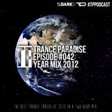 Trance Paradise Episode #042 (Yearmix 2012) (31-12-12)