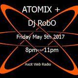 ATOMIX+ Dj RobO (Robert Ouimet) Acxit Web radio May 5th 2017