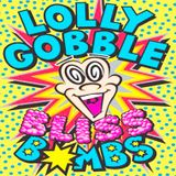 Lolly Gobble Bliss Bombs - Dj Bliss (2013)