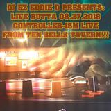 DJ EZ EDDIE D PRESENTS: CONTROLLER-ISM BUTTA 08.27.2018 LIVE FROM TEN BELLS TAVERN