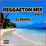 REGGAETON MIX Vol. 6 - Dj DROPSY