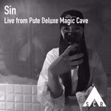 Sin - Live from the Pute Deluxe Magic Cave
