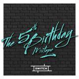 Switch | The 5th Birthday Mixtape