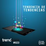 Trendware No. 23 - Tendencia de las Tendencias