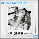 #ONCEAWEEK 0053 by LE SERVEUR (BMM Records)