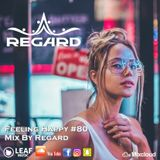 Feeling Happy #80 ♦ The Best Of Vocal Deep House Nu Disco Music Chill Out Mix  2018 ♦ By Regard