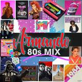 DJ ARMANDO 80'S MIX