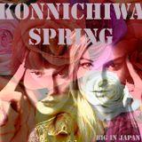 Big in Japan - Konnichiwa Spring