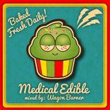 MEDICAL EDIBLE (MIX) 1.18.2013