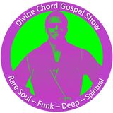 Divine Chord Gospel Show pt. 37 **GLASTONBURY FESTIVAL RECAP**