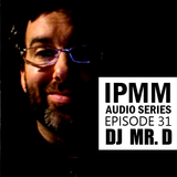 IPaintMyMind Audio Series: Episode 31 - DJ Mr. D