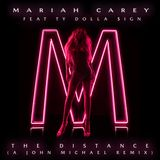 Mariah Carey feat Ty Dolla Sign - The Distance (A John Michael Remix)