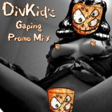 DivKid's Gaping Promo Mix
