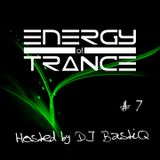 Energy of Trance - hosted by DJ BastiQ - EoTrance #7