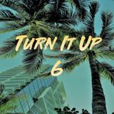 Turn It Up #6 : Reggaeton, R&B, Dance, and Latin, more..