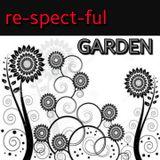 re-spect-ful GARDEN