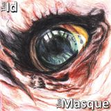 The ID (The Masque) Official Launch/Lancement Officiel.