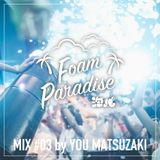 Foam Paradise Mix #03 by YOU MATSUZAKI